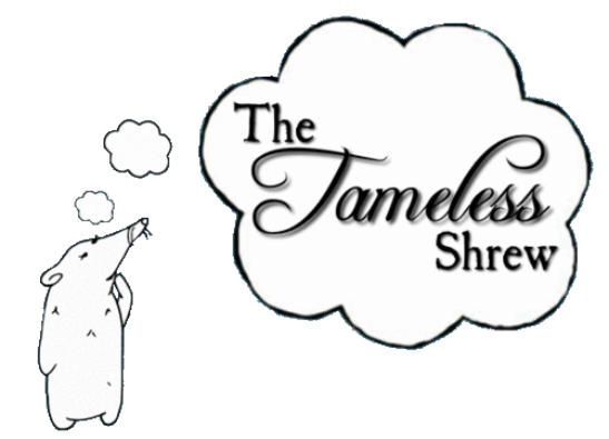 The Tameless Shrew